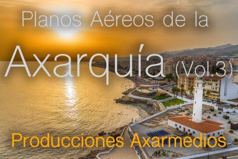 Planos Aéreos de la Axarquia: Lagos, Algarrobo Costa, Viñuela, Torrox Costa , Torre del Mar (Vol.3)