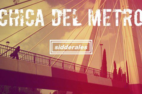 Sidderales – Chica del Metro (Videoclip Oficial)