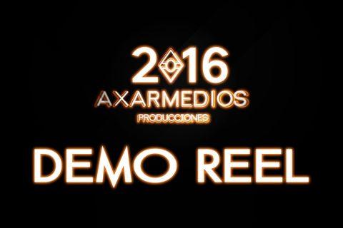Demo Reel 2016 – Producciones Axarmedios