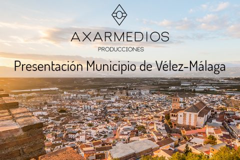 Video Presentacion del municipio de Vélez-Málaga